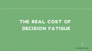 The Real Cost of Decision Fatigue
